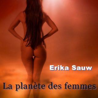 La planète des femmes Erika Sauw
